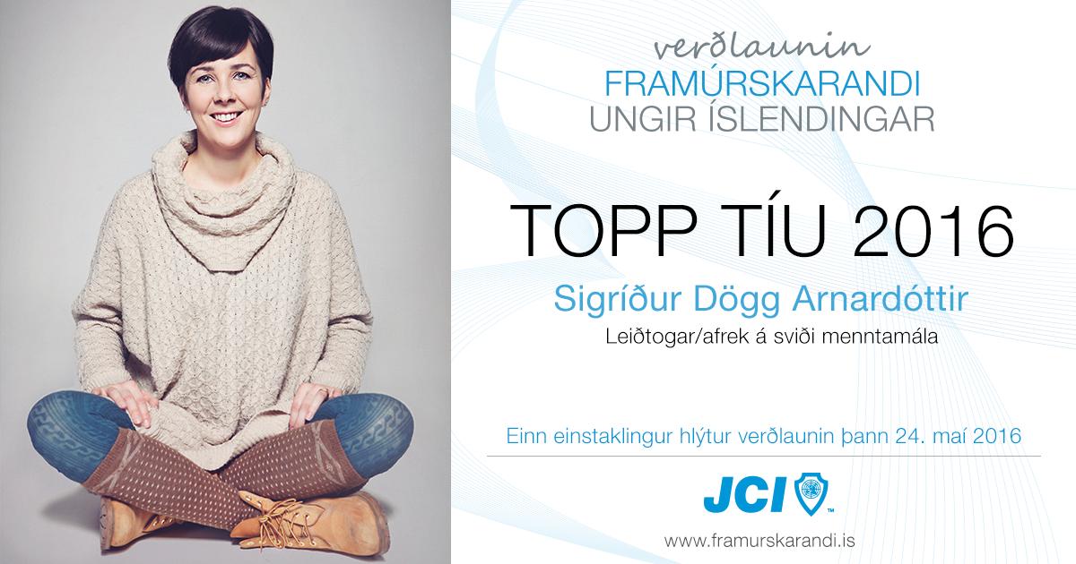 Sigríður Dögg Arnardóttir - Topp 10 2016 - Framúrskarandi ungir Íslendingar